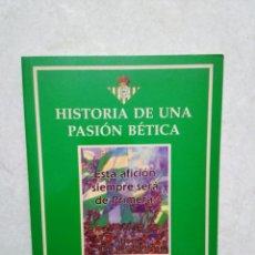 Coleccionismo deportivo: HISTORIA DE UNA PASIÓN BÉTICA, JUAN MANUEL LÓPEZ DE LA TORRE. Lote 275260393