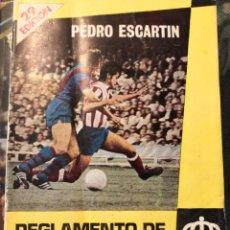 Collectionnisme sportif: LIBRO REVISTA FÚTBOL REGLAMENTO DE FÚTBOL COMENTADO PEDRO ESCARTÍN EDICIÓN 29. AÑO 1976. Lote 275529373