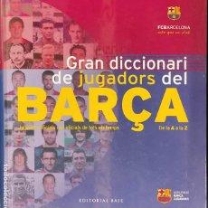 Coleccionismo deportivo: GRAN DICCIONARI DE JUGADORS DEL BARÇA - PRECINTADO - EDITORIAL BASE - EN CATALÀ. Lote 275656668