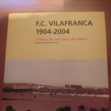 Collectionnisme sportif: LIBRO HISTÒRIA VILAFRANCA CF. Lote 277193128