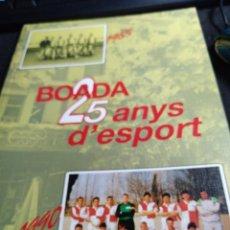 Coleccionismo deportivo: BOADA, S5 ANYS D ' ESPORT 1965 -1990. Lote 277248813