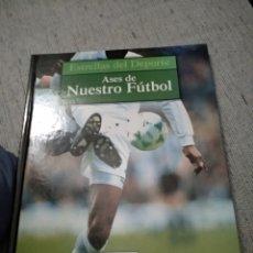 Coleccionismo deportivo: LIBRO ASES DE NUESTRO FÚTBOL - ESTRELLAS DEL DEPORTE. GRUPO CORREO. Lote 277256068