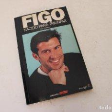 Coleccionismo deportivo: LIBRO FIGO NACIDO PARA TRIUNFAR. Lote 278487498