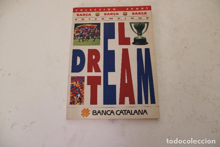 LIBRO EL DREAM TEAM TRICAMPIONS COLECCION SPORT BARÇA F.C.B BARCELONA (Coleccionismo Deportivo - Libros de Fútbol)