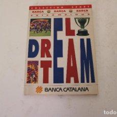 Coleccionismo deportivo: LIBRO EL DREAM TEAM TRICAMPIONS COLECCION SPORT BARÇA F.C.B BARCELONA. Lote 278490538