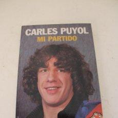 Coleccionismo deportivo: BARÇA: LIBRO CARLES PUYOL. MI PARTIDO. Lote 278493938