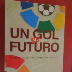 Coleccionismo deportivo: UN GOL AL FUTURO - CLAVES DEL FUTBOL PROFESIONAL PARA EL SIGLO XXI -TOMAS TARIN. Lote 279551553