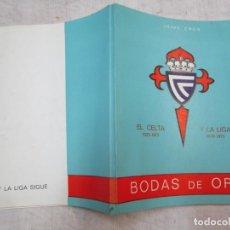 Coleccionismo deportivo: FUTBOL - EL CELTA DE VIGO Y LA LIGA 1923/73 1929/73 BODAS DE ORO - JAIME CROS - GRAFICAS NOROESTE +. Lote 280673988
