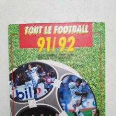 Coleccionismo deportivo: ANUARIO GUIA ( TAPA DURA ) TOUT LE FOOTBALL 91-92 ( LIGA FRANCIA ). Lote 283202408