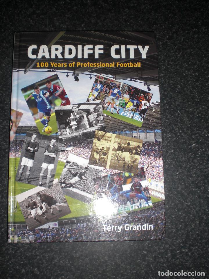 CARDIFF CITY 100 YEARS OF PROFESSIONAL FOOTBALL (Coleccionismo Deportivo - Libros de Fútbol)