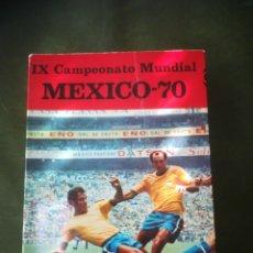 Collectionnisme sportif: LIBRO MÉXICO 70 CAMPEONATO MUNDIAL. Lote 286332933