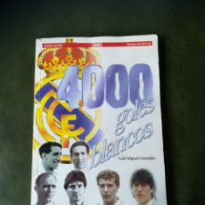 Collectionnisme sportif: LIBRO 4000 GOLES BLANCOS. Lote 286524488