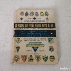 Collectionnisme sportif: ANUARIO DINÁMICO, HISTORIA DEL FÚTBOL ESPAÑOL PUESTA AL DÍA, 1972 - 1973, 12 X 9 CMS.. Lote 287138228