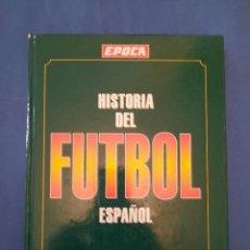 Coleccionismo deportivo: HISTORIA DEL FUTBOL ESPAÑOL (1873-1994) - DIRECTOR: JAIME CAMPMANY - DIRECTOR DE LA OBRA: JESÚS RAMO. Lote 288186453
