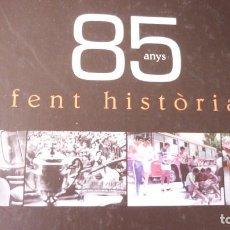 Coleccionismo deportivo: 85 ANYS FENT HISTÒRIA. VALENCIA CLUB DE FUTBOL LAS MEJORES IMAGENES DE NUESTRO VALENCIA 2004. Lote 288194403