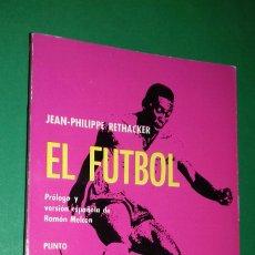 Coleccionismo deportivo: JEAN-PHILIPPE RETHACKER: EL FUTBOL COMITE OLIMPICO ESPAÑOL, 1965.. Lote 288219128