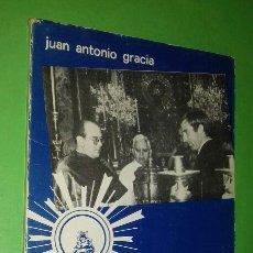 Coleccionismo deportivo: JUAN ANTONIO GRACIA: RECUERDOS DE UN CAPELLAN DE FUTBOL. HERALDO DE ARAGON, 1978. CON FOTOGRAFÍAS.. Lote 289475163