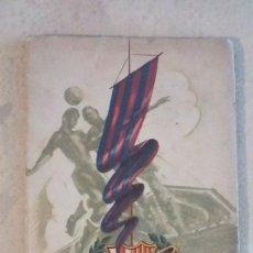 Coleccionismo deportivo: CINCUENTA AÑOS DEL C.F. BARCELONA 1899 1949 BODAS DE ORO -. Lote 289479958
