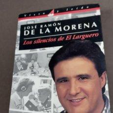 Coleccionismo deportivo: JOSE RAMON DE LA MORENA...LOS SILENCIOS DEL LARGUERO....PRIMERA EDICION..1995.... Lote 289483968