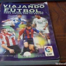Coleccionismo deportivo: VIAJANDO CON EL FÚTBOL 2001-2002 TODO LO QUE QUIERES SABER PARA VIAJAR CON TU EQUIPO. Lote 289494463