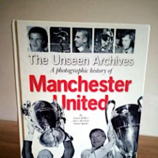 Coleccionismo deportivo: MANCHESTER UNITED THE UNSEEN ARCHIVES. VV.AA. PARRAGON. 1 ª ED. 1999. Lote 289496263