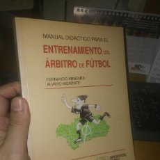 Coleccionismo deportivo: LIBRO: MANUAL DIDÁCTICO PARA EL ENTRENAMIENTO DEL ÁRBITRO DE FÚTBOL. Lote 290071613