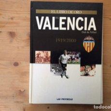 Coleccionismo deportivo: EL LIBRO DE ORO DEL VALENCIA C.F. 1919 - 2000 LAS PROVINCIAS. Lote 291861558