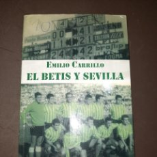 Coleccionismo deportivo: EL BETIS Y SEVILLA ( EMILIO CARRILLO ). Lote 293837013