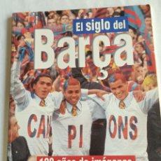 Coleccionismo deportivo: EL SIGLO DEL BARÇA 100 AÑOS.. Lote 293867853