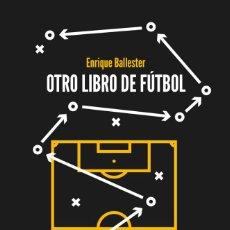 Coleccionismo deportivo: OTRO LIBRO DE FÚTBOL - ENRIQUE BALLESTER. Lote 293906243