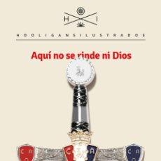 Coleccionismo deportivo: FÚTBOL. AQUÍ NO SE RINDE NI DIOS - SERGIO AMADOZ. Lote 293912028