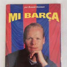 Coleccionismo deportivo: LIBRO MI BARÇA POR RONALD KOEMAN. Lote 293988553