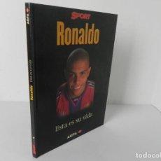Coleccionismo deportivo: RONALDO (ESTA ES SU VIDA) TONI FRIEROS - SPORT-1997 1ª EDICIÓN. Lote 294125153