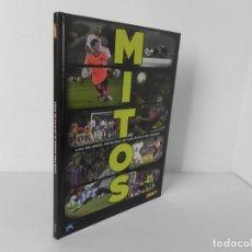 Coleccionismo deportivo: MITOS (LAS MEJORES IMÁGENES DE LOS MITOS DEL BARÇA) EL MUNDO DEPORTIVO-2013. Lote 294125548