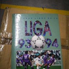 Coleccionismo deportivo: EL GRAN LIBRO DE LA LIGA 93 94. DIARIO 16. Lote 294503323