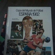 Coleccionismo deportivo: COPA DEL MUNDO DE FÚTBOL ESPAÑA 1982. JUAN JOSÉ CASTILLO. JOSÉ MARÍA CASANOVAS. CEDAG. 1982.. Lote 294504573
