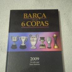 Coleccionismo deportivo: BARÇA DE LAS 6 COPAS. 2009 UN AÑO QUE HIZO HISTORIA. SPORT. Lote 294574578