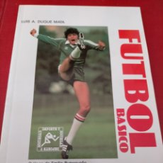 Coleccionismo deportivo: FÚTBOL BÁSICO LUIS A DUQUE MATA PRÓLOGO DE EMILIO BUTRAGUEÑO ALHAMBRA. Lote 295908623