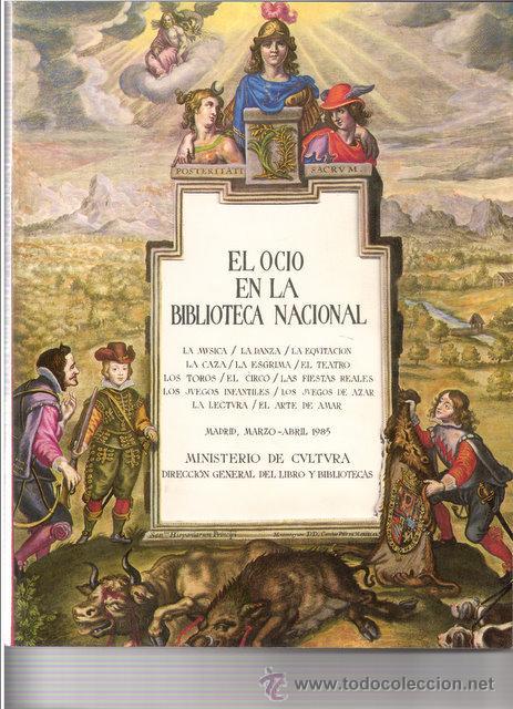 EL OCIO EN LA BIBLIOTECA NACIONAL. CATALOGO EXPOSICION 1985 (Libros Nuevos - Otras lenguas locales - Gallego)
