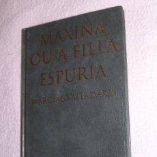 Libros: MAXINA OU A FILLA ESPURIA, POR MARCIAL VALLADARES- BIBLIOTECA GALEGA; 2002; EN GALEGO. Lote 16305631