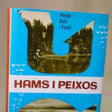 Libros: LIBRO, HAMS I PEIXOS, FERRAN SOLA, PULIDE, 1971. Lote 27678197