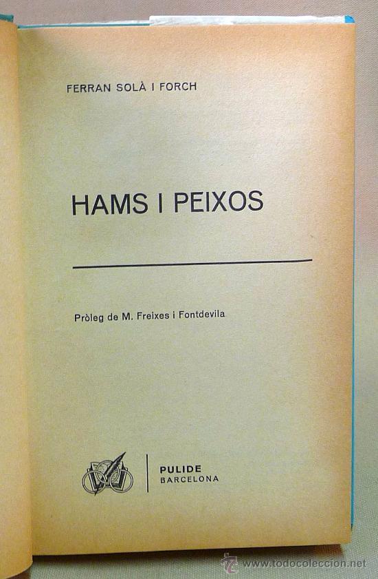Libros: LIBRO, HAMS I PEIXOS, FERRAN SOLA, PULIDE, 1971 - Foto 3 - 27678197