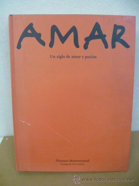 AMAR - UN SIGLO DE AMOR Y PASIÓN, FLORENCE MONTREYNAUD (Libros Nuevos - Otras lenguas locales - Gallego)