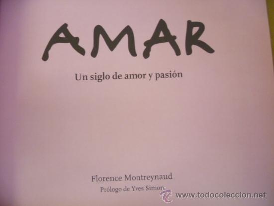 Libros: AMAR - UN SIGLO DE AMOR Y PASIÓN, Florence Montreynaud - Foto 3 - 35590642