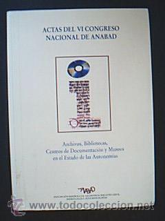 ACTAS DEL VI CONGRESO NACIONAL DE ANABAD / ARCHIVOS, BIBLIOTECAS...AÑO 1996 (Libros Nuevos - Otras lenguas locales - Gallego)
