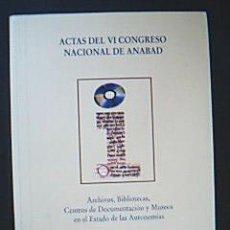 Libros: ACTAS DEL VI CONGRESO NACIONAL DE ANABAD / ARCHIVOS, BIBLIOTECAS...AÑO 1996. Lote 35725355