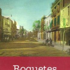 Libros: TORTOSA-ROQUETES (BAIX EBRE) APUNTS HISTÒRICS RAMON BARBERÀ I MANUEL ROÉ ANY 2003. Lote 41805434