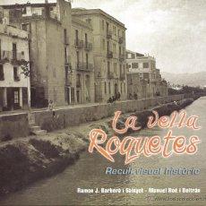 Libros: TORTOSA- ROQUETES (BAIX EBRE) LA VELLA ROQUETES RAMON BARBERÀ I MANUEL ROÉ ANY 2003. Lote 41805610