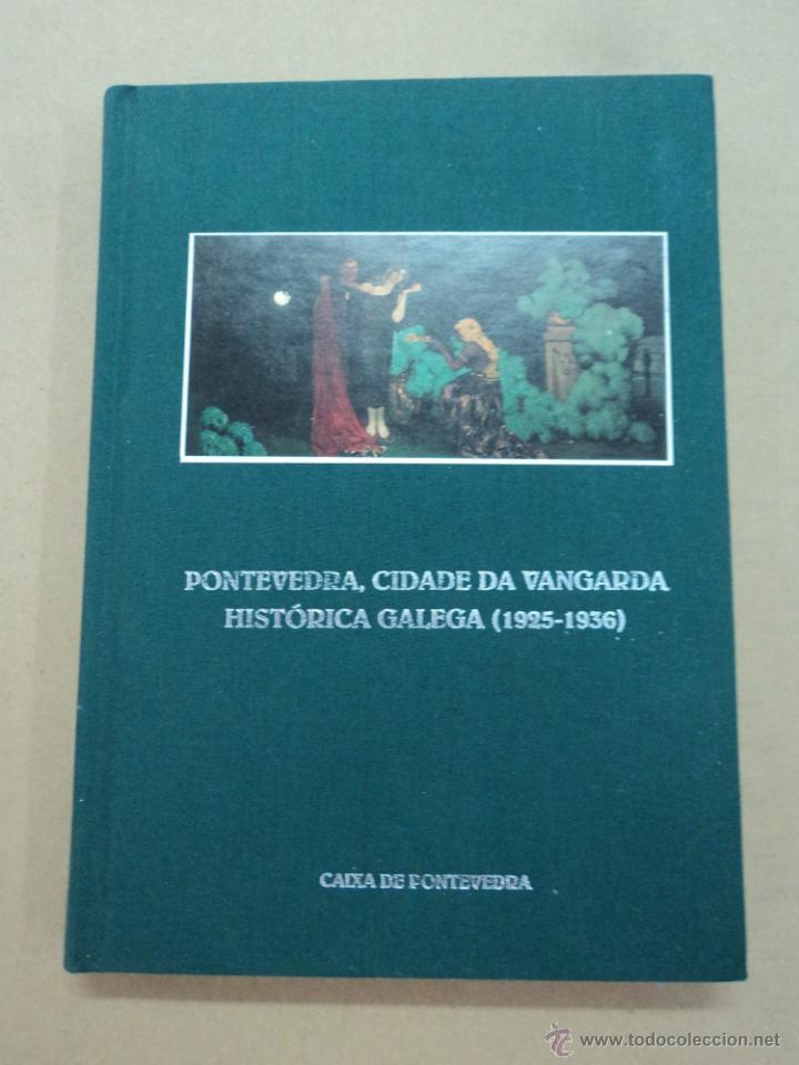 PONTEVEDRA, CIDADE DA VANGARDA - HISTÓRICA GALEGA (1925-1936) (Libros Nuevos - Otras lenguas locales - Gallego)