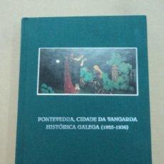 Libros: PONTEVEDRA, CIDADE DA VANGARDA - HISTÓRICA GALEGA (1925-1936). Lote 44374196